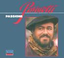 Luciano Pavarotti - Passione/Luciano Pavarotti, Orchestra del Teatro Comunale di Bologna, Giancarlo Chiaramello