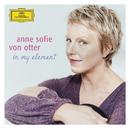Anne Sofie von Otter - in my element/Anne Sofie von Otter