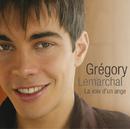 La Voix D'Un Ange/Grégory Lemarchal