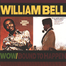 Wow.../Bound To Happen (Reissue)/William Bell