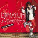 Girls Party/DJ MAYUMI feat.twenty4-7