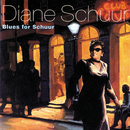 Blues for Schuur/Diane Schuur