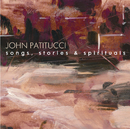 Songs, Stories & Spirituals/John Patitucci