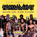 The Best Of Parliament: Give Up The Funk/Parliament