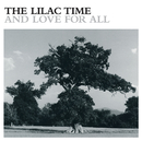 And Love For All/The Lilac Time