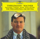 ワーグナー:前奏曲、管弦楽曲集/Philadelphia Orchestra, Christian Thielemann