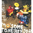 idiot/LAKE SIDE/MO'SOME TONEBENDER
