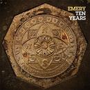 Ten Years/Emery
