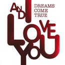 AND I LOVE YOU (DIGITAL Ver.)/DREAMS COME TRUE