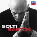 Solti - Bartók/Chicago Symphony Orchestra, London Philharmonic Orchestra, Budapest Festival Orchestra, Sir Georg Solti