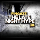 The Late Night Hype Iii/Fingazz