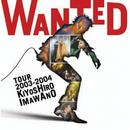 WANTED TOUR 2003-2004 KIYOSHIRO IMAWANO (WANTED TOUR 2003-2004Ver.)(Live)/忌野清志郎