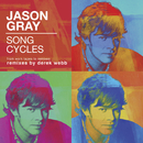 Song Cycles: From Work Tapes To Remixes/Jason Gray