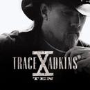 "Trace Adkins ""X""/Trace Adkins"