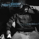 In My Element/Robert Glasper Experiment