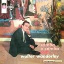 O Samba É Samba Com Walter Wanderley/Walter Wanderley