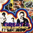 METAL LUNCHBOX/GREAT3