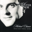 The Art of Counter Tenor/Michael Chance