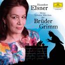 Meine liebsten Märchen der Brüder Grimm/Hannelore Elsner