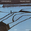 Twilight Fields/Stephan Micus