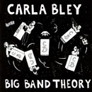 Big Band Theory/Carla Bley