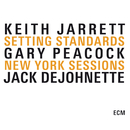 Setting Standards - The New York Sessions/Keith Jarrett, Gary Peacock, Jack DeJohnette