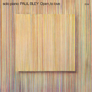 Open, To Love/Paul Bley