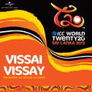 Vissai Vissay (The Official ICC WT20 SL 2012 Song)/Bathiya Santhush