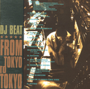 FROM TOKYO TO TOKYO/DJ BEAT