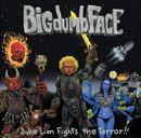 Duke Lion Fights The Terror!!/Big Dumb Face
