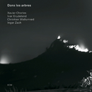 Dans Les Arbres/Xavier Charles, Ivar Grydeland, Christian Wallumrød, Ingar Zach
