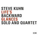 Life's Backward Glances/Steve Kuhn