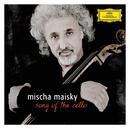 Mischa Maisky - Song of the Cello/Mischa Maisky, Daria Hovora, Lily Maisky, Martha Argerich, Leonard Bernstein, Giuseppe Sinopoli, Zubin Mehta