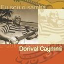 Eu Sou O Samba - Dorival Caymmi/Dorival Caymmi