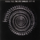 Fossil Fuel: The XTC Singles Collection 1977 - 1992/XTC