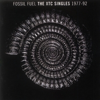 Fossil Fuel: The XTC Singles Collection 1977 - 1992
