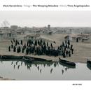 Karaindrou: The Weeping Meadow - Film by Theo Angelopoulos/Eleni Karaindrou Ensemble