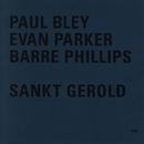 Sankt Gerold/Paul Bley, Evan Parker, Barre Phillips