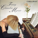 Fancy Chamber Music/Carla Bley