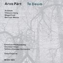 Pärt: Te Deum/Tõnu Kaljuste, Estonian Philharmonic Chamber Choir, Tallin Chamber Orchestra