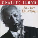 All My Relations/Charles Lloyd
