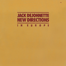 In Europe/Jack DeJohnette New Directions