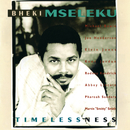 Timelessness/Bheki Mseleku