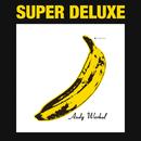 ヴェルヴェット・アンダーグラウンド&ニコ(45周年記念 スーパー・デラックス・エディション)/The Velvet Underground, Nico