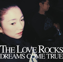 THE LOVE ROCKS/DREAMS COME TRUE