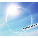 MY TIME TO SHINE/DREAMS COME TRUE