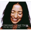 IT'S ALL ABOUT LOVE/DREAMS COME TRUE