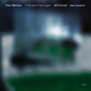 Time And Time Again/Paul Motian, Bill Frisell, Joe Lovano