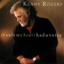 If Only My Heart Had a Voice/Kenny Rogers