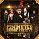 15 Minutes Before The Dive/15 Minutes Before The Dive